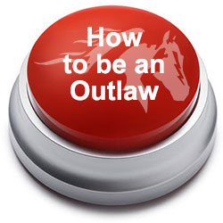 How to be an Outlaw